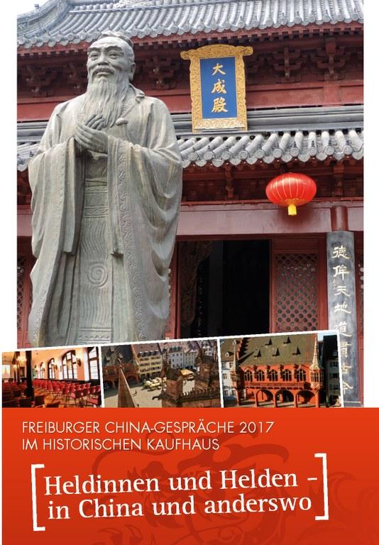 """Freiburger China-Gespräche 2017 """"Heldinnen und Helden - in China und anderswo"""""""