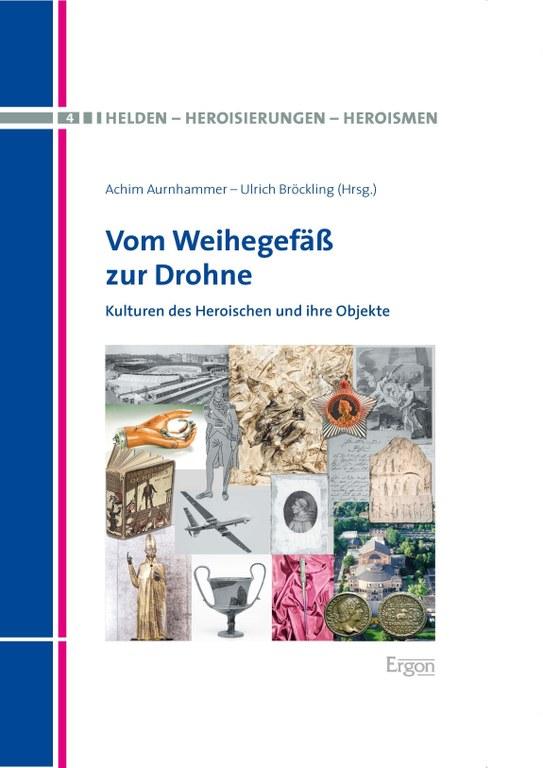 """Neuerscheinung: Achim Aurnhammer / Ulrich Bröckling: """"Vom Weihegefäß zur Drohne"""""""