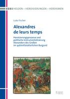 """Neuerscheinung """"Alexandres de leurs temps"""""""
