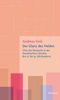 """Neuerscheinung: Andreas Gelz, """"Der Glanz des Helden"""""""