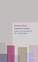 Neuerscheinung: Barbara Korte, Geheime Helden. Spione in der Populärkultur des 21. Jahrhunderts