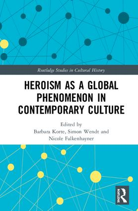 "Neuerscheinung: ""Heroism as a Global Phenomenon in Contemporary Culture"""