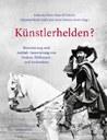 """Neuerscheinung: K. Helm / H. W. Hubert / C. Posselt-Kuhli / A. Schreurs-Morét: """"Künstlerhelden?"""""""