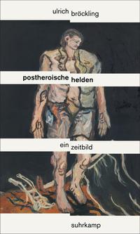 """Neuerscheinung """"Postheroische Helden - Ein Zeitbild"""""""
