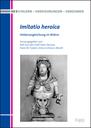"""Neuerscheinung: Ralf von den Hoff [et al.], """"Imitatio heroica. Heldenangleichung im Bildnis"""""""