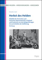 """Neuerscheinung: Ronald G. Asch: """"Herbst des Helden"""""""