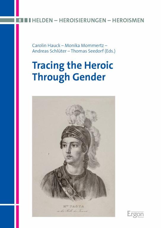 """Neuerscheinung: """"Tracing the Heroic Through Gender"""""""