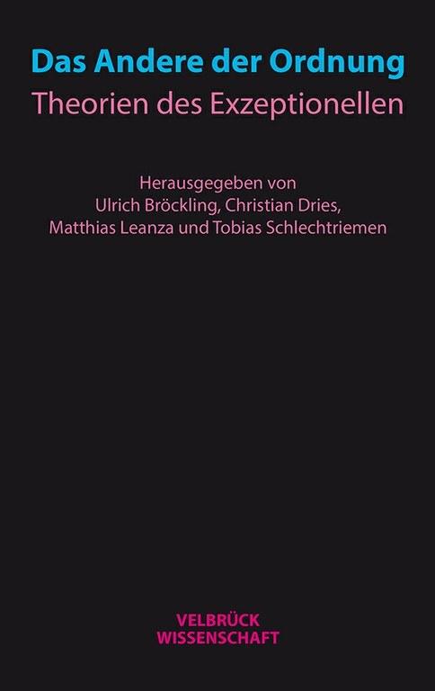 """Neuerscheinung: U. Bröckling / C. Dries / M. Leanze / T. Schlechtriemen: """"Das Andere der Ordnung"""""""