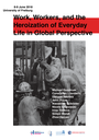 Work, Workers, and the Heroization of Everyday Life in Global Perspective