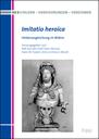 Imitatio heroica. Heldenangleichung im Bildnis