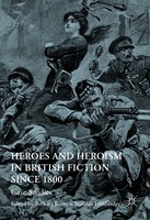 "New Release: Barbara Korte & Stefanie Lethbridge: ""Heroes and Heroism in British Fiction Since 1800"""