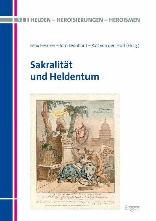 """New Release   Felix Heinzer, Jörn Leonhard & Ralf von den Hoff: """"Sakralität und Heldentum"""""""