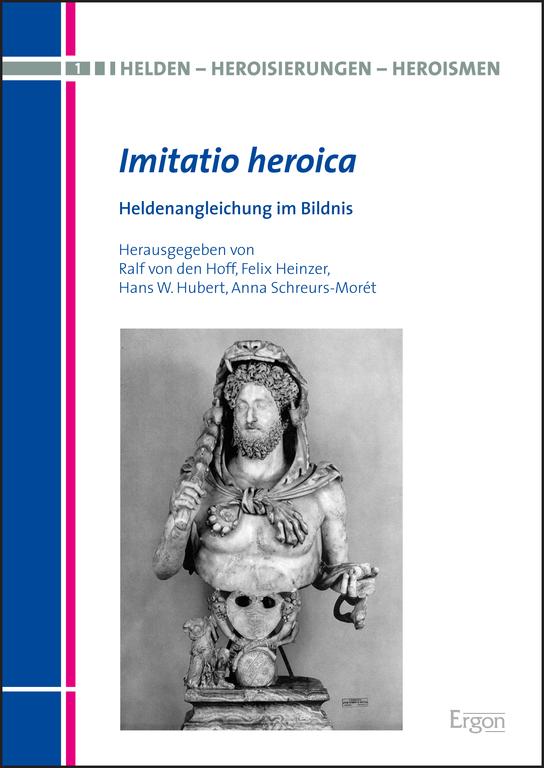 """New Release   Ralf von den Hoff, et al.: """"Imitatio heroica: Heldenangleichung im Bildnis"""""""