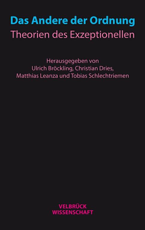 """New Release   Ulrich Bröckling, et al.: """"Das Andere der Ordnung"""""""
