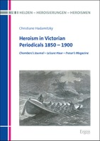 "New Release   Christiane Hadamitzky  ""Heroism in Victorian Periodicals 1850–1900"""
